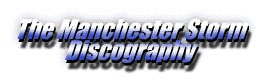 The Manchester Storm Discography